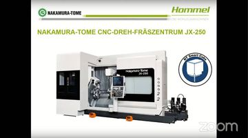 Präsentation CNC-Dreh-Fräszentrum Nakamura-Tome JX-250